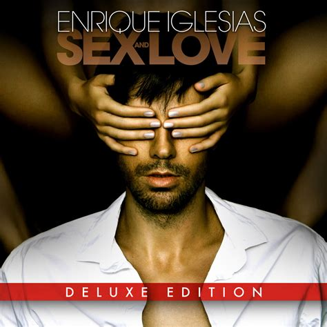 Enrique Iglesias, SEX AND LOVE (Deluxe) in High-Resolution