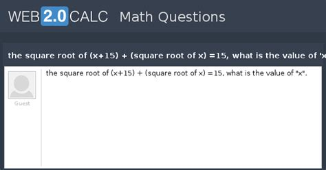 View question - the square root of (x+15) + (square root