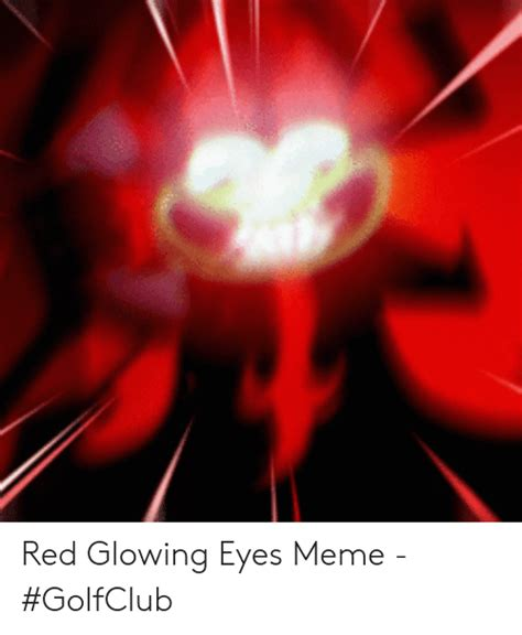 25+ Best Memes About Red Glowing Eyes Meme | Red Glowing