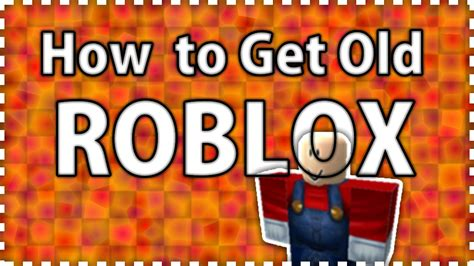 How To Get Old ROBLOX - YouTube