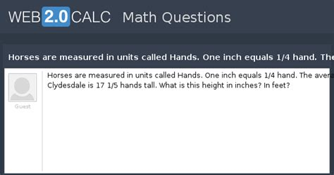 View question - Horses are measured in units called Hands